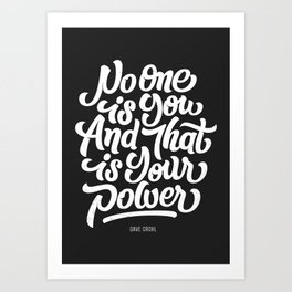 """No one is you and that is your power"" (Dave Grohl quote) Art Print"