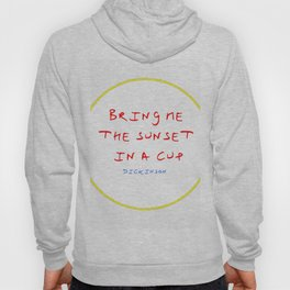 Dickinson poetry- Bring me the sunset in a cup Hoody