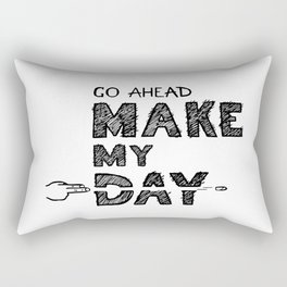 Go ahead, Make My Day - handlettering quote Black&White geek and nerds design Rectangular Pillow