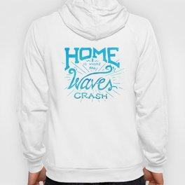 Home is Where the Waves Crash Hoody