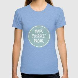 Make yourself proud T-shirt