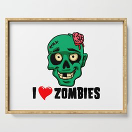 I love zombies Serving Tray