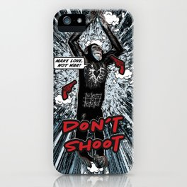 Don't Shoot (make love) iPhone Case