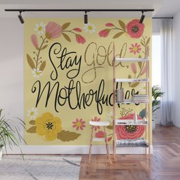 Pretty Sweary- Stay Gold MotherF'er Wall Mural