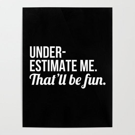 Underestimate Me That'll Be Fun (Black) by creativeangel