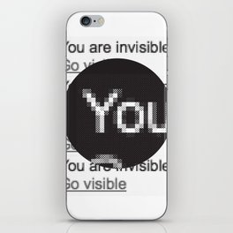 You Are Invisible / Go Visible iPhone Skin