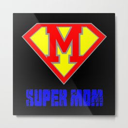 Supermum! Mothers day mum mother Metal Print