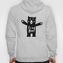 Be my bear Hoody