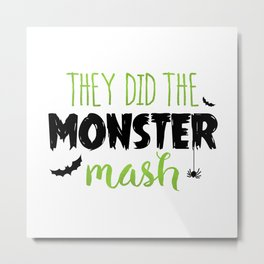 They Did The Monster Mash Metal Print