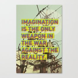 IMAGINATION IS THE ONLY WEAPON Canvas Print