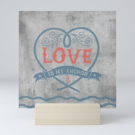 Maritime Design- Love is my anchor on grey abstract background Mini Art Print