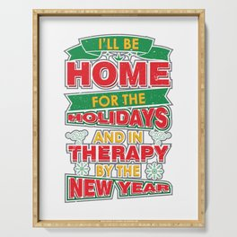 I'll Be Home For The Holidays And In Therapy print Serving Tray