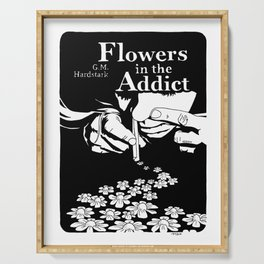 Flowers In The Addict Serving Tray