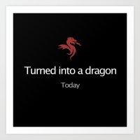 Turned into a Dragon - Black Art Print