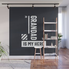 Grandad is My Hero Gift for Grandpa Fathers Day Wall Mural