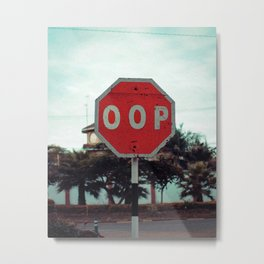 Oop Sign Metal Print