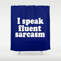 sarcasm Shower Curtains featuring I Speak Fluent Sarcasm by Wanker & Wanker