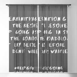 25 | Keep Going Quotes 190512 Sheer Curtain