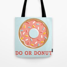 Do or Donut Tote Bag