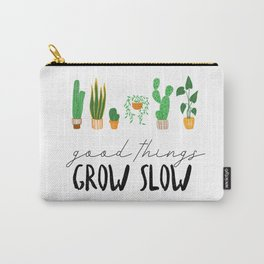 Good Things Grow Slow Carry-All Pouch