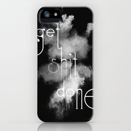 Get Shit Done on Black Background iPhone Case