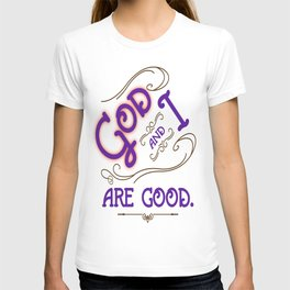 God and I are good. Purple T-shirt