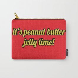 It's peanut butter jelly time! Carry-All Pouch