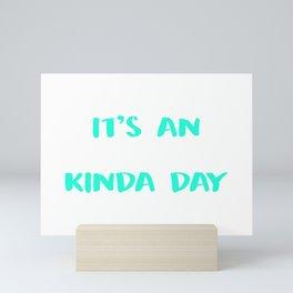 Its an Add To Cart Kinda Day Funny Shopping Mini Art Print