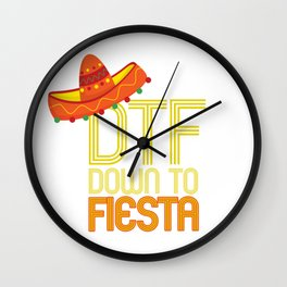 DTF Down To Fiesta Funny Cinco De Mayo Gift Mexican Sombrero Wall Clock