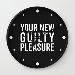 New Guilty Pleasure Funny Quote Wall Clock
