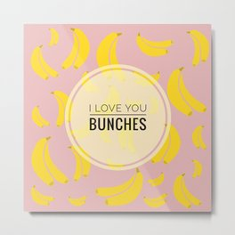 I Love You Bunches (Pink) Metal Print