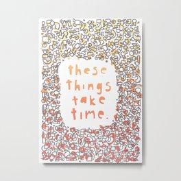 Take Time. Metal Print