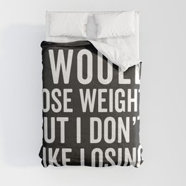 I Would Lose Weight Funny Quote Comforters