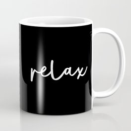Relax black and white contemporary minimalism typography design home wall decor bedroom Coffee Mug