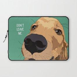 Golden Retriever-Don't leave me! Laptop Sleeve