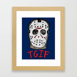 TGIF The 13th Framed Art Print