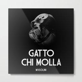 GATTO CHI MOLLA Metal Print