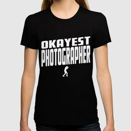 Okayest Photographer T-shirt