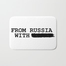 from russia with ---------- Bath Mat