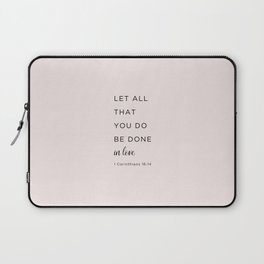 1 Corinthians 16:14 Let all that you do be done in love Laptop Sleeve