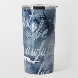 To die must be an awfully big adventure Travel Mug