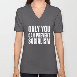 Only You Can Prevent Socialism design Unisex V-Neck