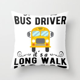 SCHOOL BUS DRIVER be nice to the school bus driver Throw Pillow