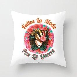 Faites La Mode Pas La Guerre Throw Pillow