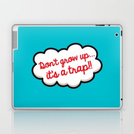 Don't grow up, it's a trap ! Laptop & iPad Skin