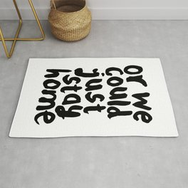 OR WE COULD JUST STAY HOME black and white hand lettered motivational typography home wall decor Rug