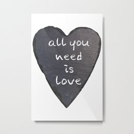 All you need is love heart sign Metal Print