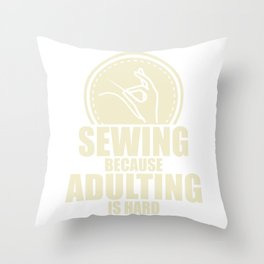 Sewing because adulting is hard - Sewer Throw Pillow