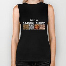 This is my Safari Shirt - Leopard Zebra Tiger Giraffe Biker Tank