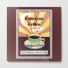 Delicious Coffee Metal Print